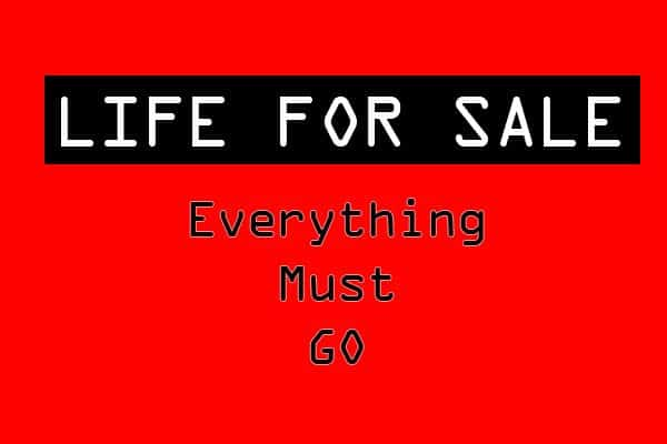 Selling Our Lives: Everything Must Go!